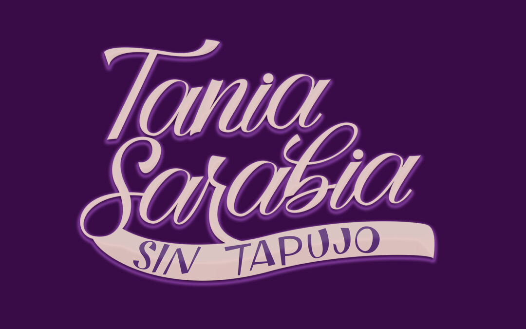 Lettering digital para Tania Sarabia Sin Tapujo